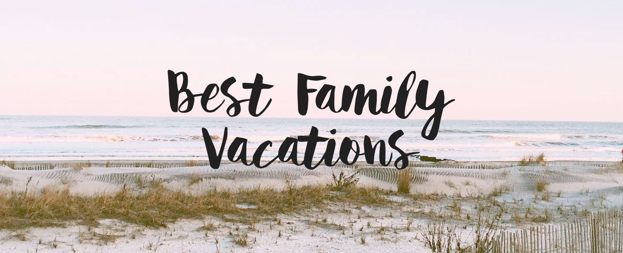 Best Family Vacation America